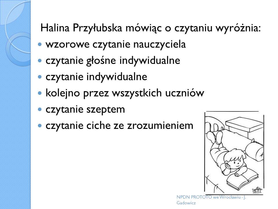Halina Przyłubska mówiąc o czytaniu wyróżnia: