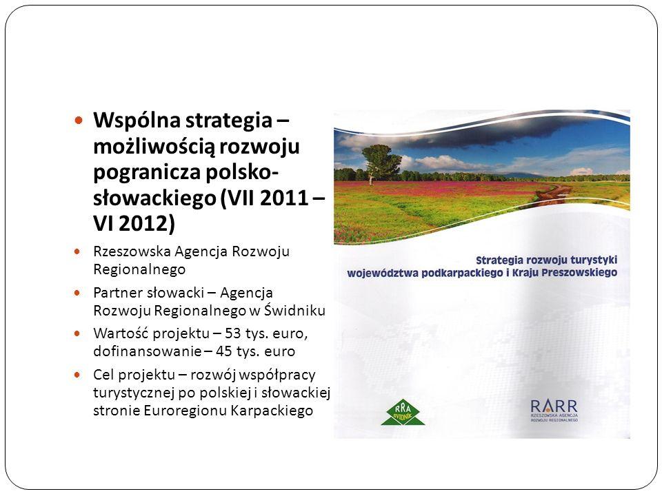 Wspólna strategia – możliwością rozwoju pogranicza polsko- słowackiego (VII 2011 – VI 2012)