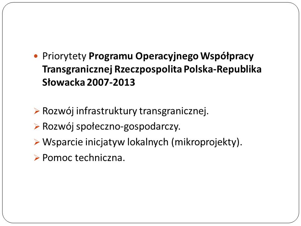 Priorytety Programu Operacyjnego Współpracy Transgranicznej Rzeczpospolita Polska-Republika Słowacka 2007-2013