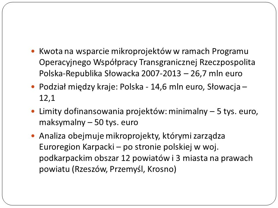 Kwota na wsparcie mikroprojektów w ramach Programu Operacyjnego Współpracy Transgranicznej Rzeczpospolita Polska-Republika Słowacka 2007-2013 – 26,7 mln euro