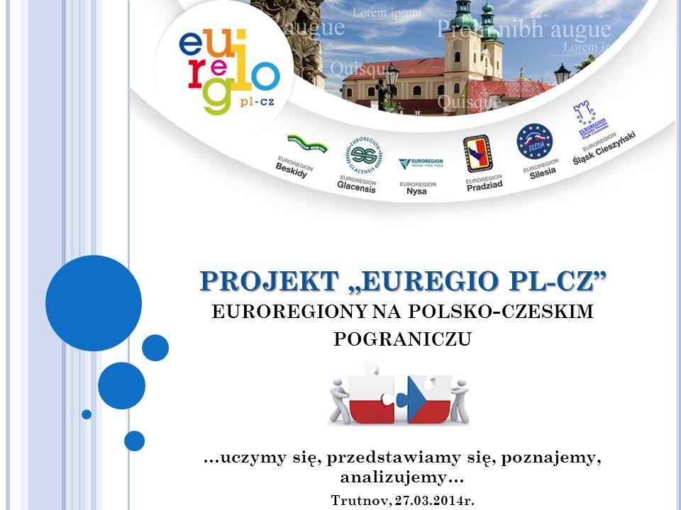 """PROJEKT """"EUREGIO PL-CZ euroregiony na polsko-czeskim pograniczu"""