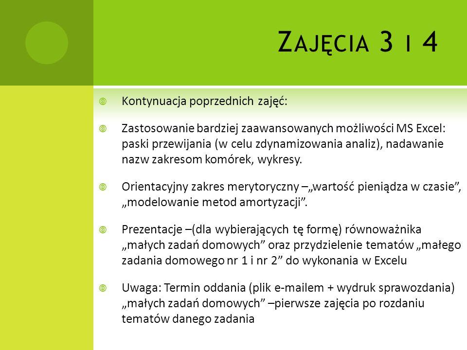 Zajęcia 3 i 4 Kontynuacja poprzednich zajęć: