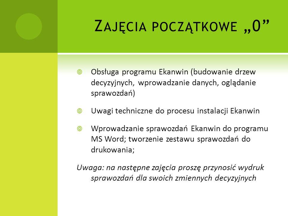"""Zajęcia początkowe """"0 Obsługa programu Ekanwin (budowanie drzew decyzyjnych, wprowadzanie danych, oglądanie sprawozdań)"""