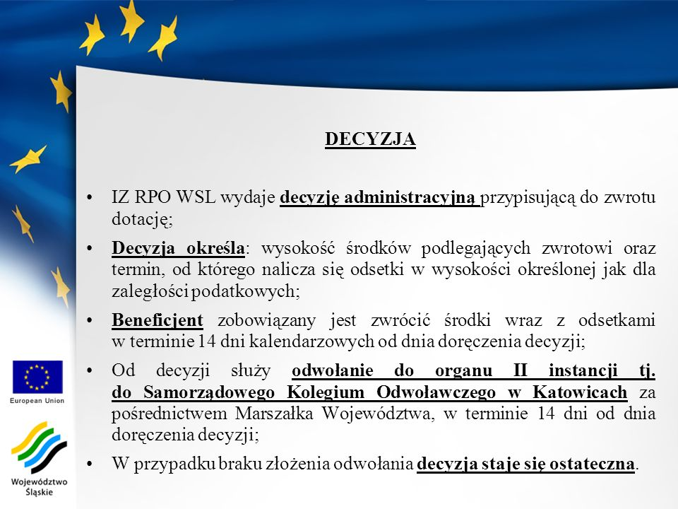 DECYZJA IZ RPO WSL wydaje decyzję administracyjną przypisującą do zwrotu dotację;
