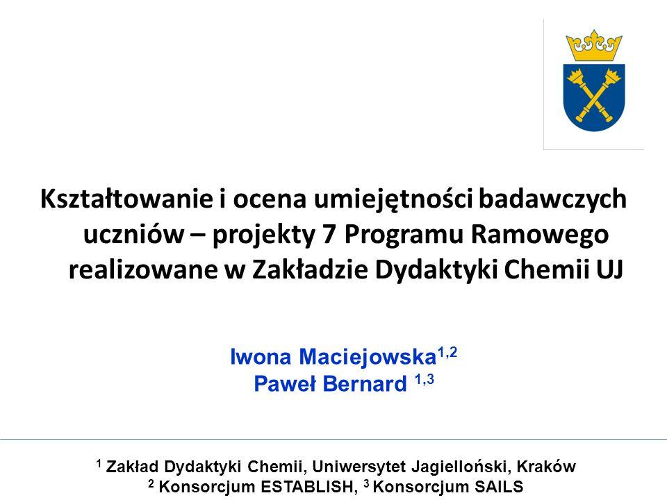 Kształtowanie i ocena umiejętności badawczych uczniów – projekty 7 Programu Ramowego realizowane w Zakładzie Dydaktyki Chemii UJ