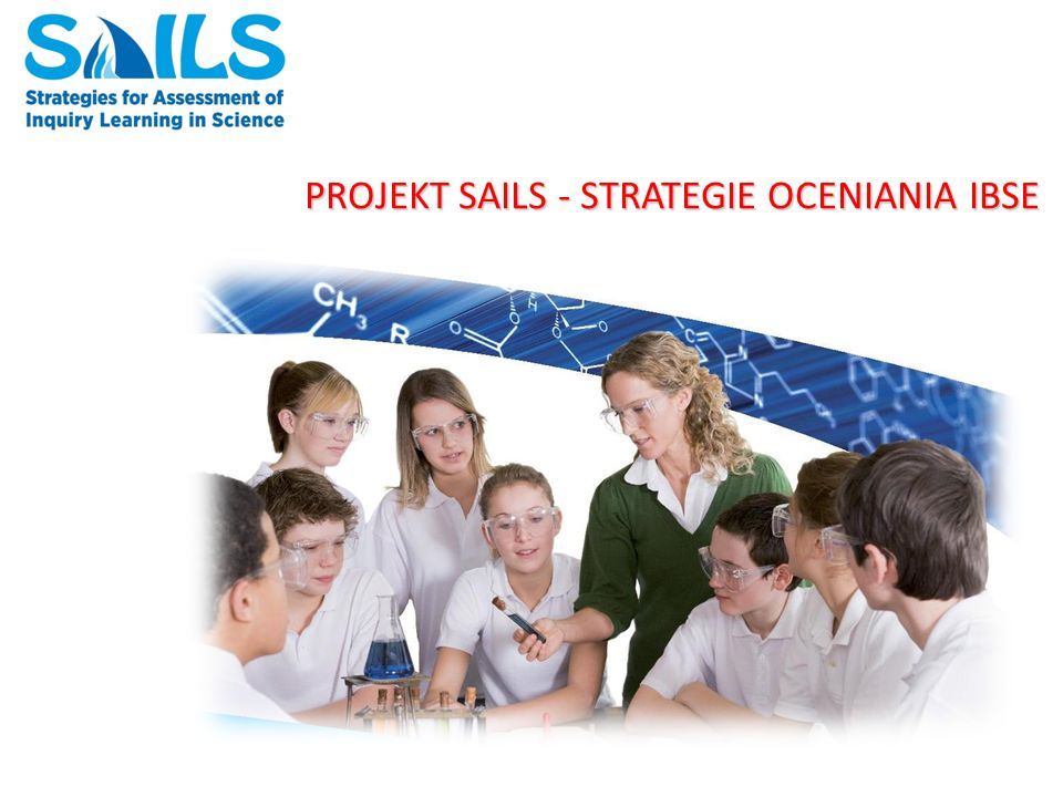 PROJEKT SAILS - STRATEGIE OCENIANIA IBSE