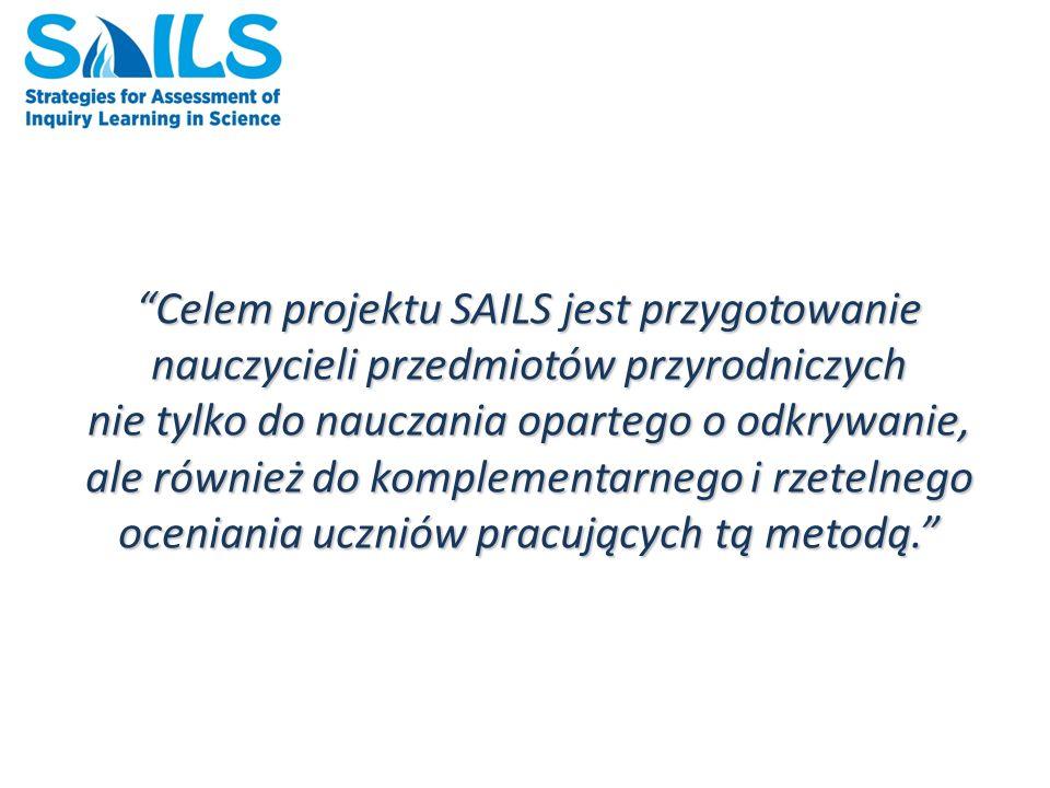 Celem projektu SAILS jest przygotowanie nauczycieli przedmiotów przyrodniczych