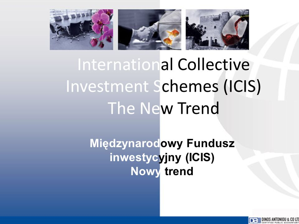 International Collective Investment Schemes (ICIS) The New Trend