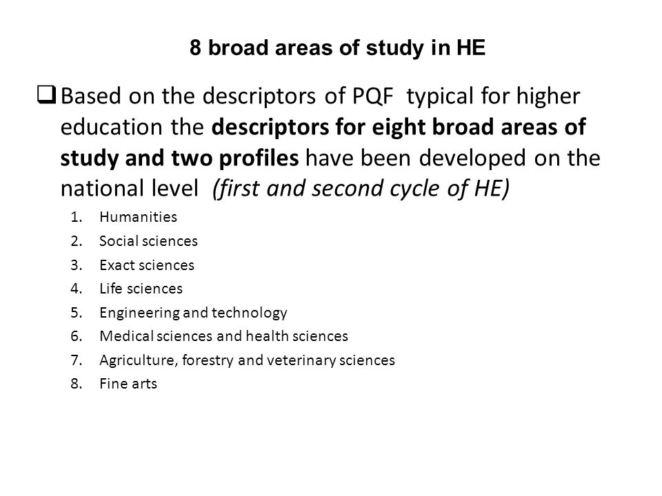 8 broad areas of study in HE