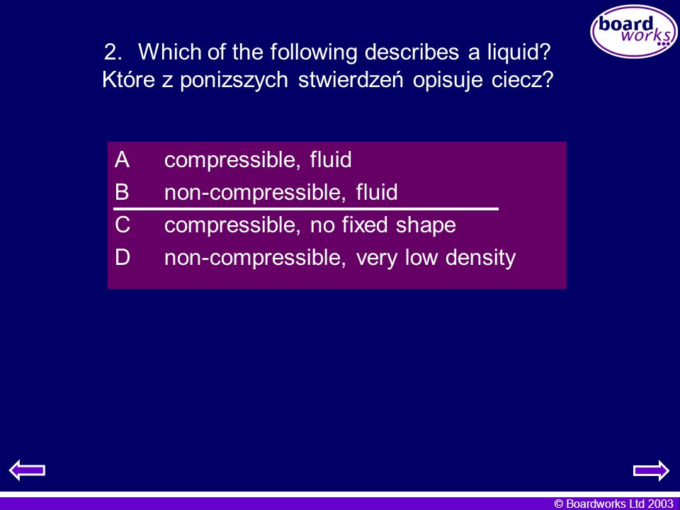 Which of the following describes a liquid
