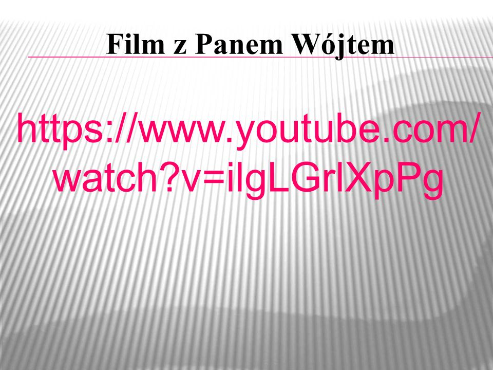 Film z Panem Wójtem https://www.youtube.com/watch v=ilgLGrlXpPg