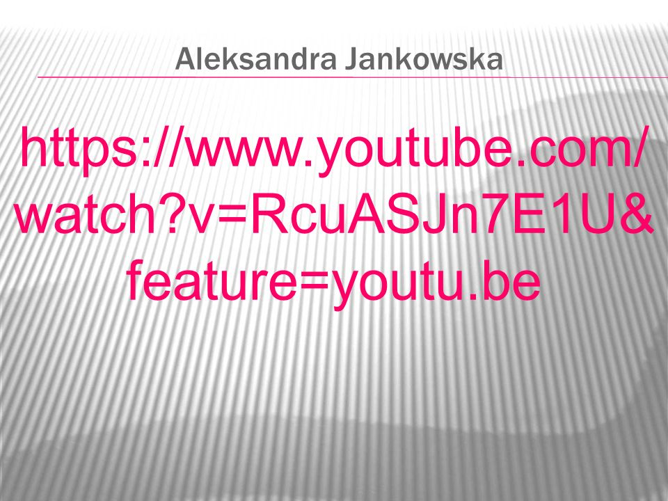 Aleksandra Jankowska https://www.youtube.com/watch v=RcuASJn7E1U&feature=youtu.be