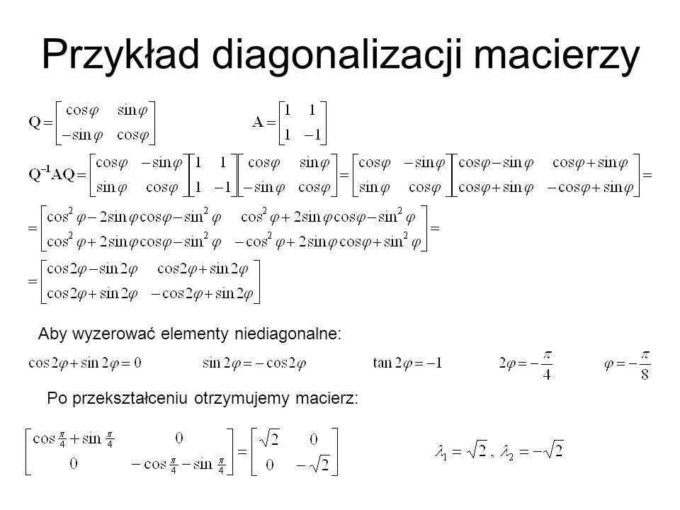 Przykład diagonalizacji macierzy