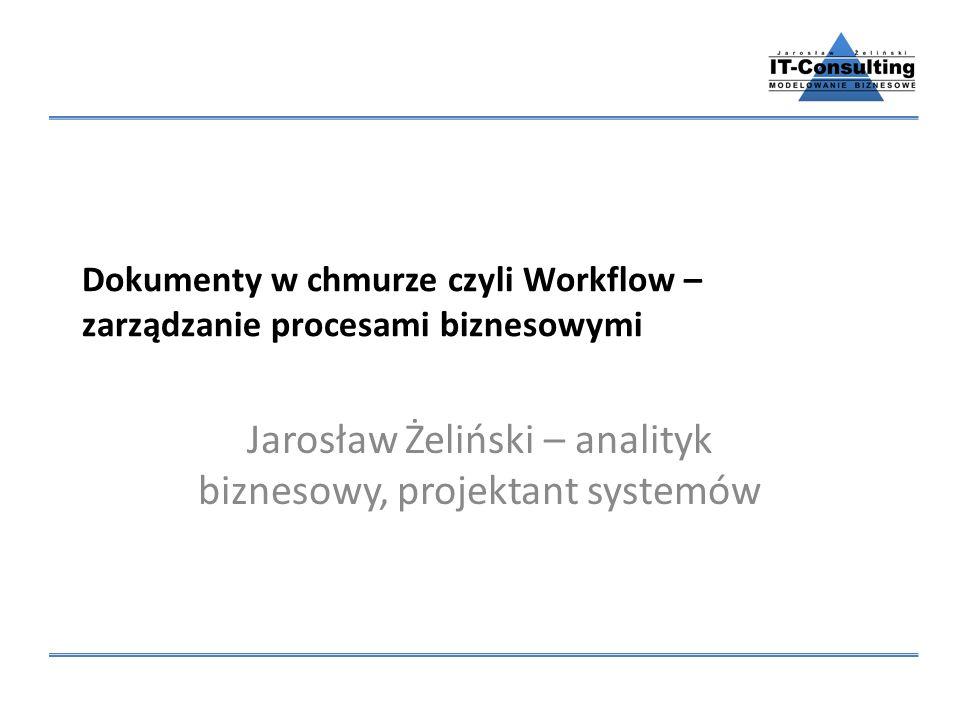Dokumenty w chmurze czyli Workflow – zarządzanie procesami biznesowymi