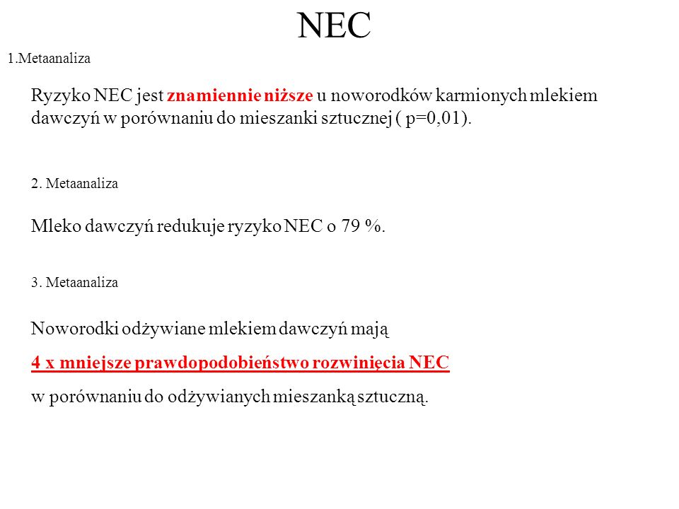 NEC1.Metaanaliza. Ryzyko NEC jest znamiennie niższe u noworodków karmionych mlekiem dawczyń w porównaniu do mieszanki sztucznej ( p=0,01).