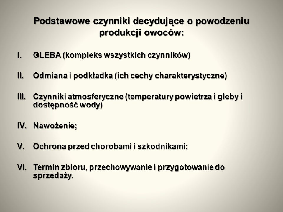 Podstawowe czynniki decydujące o powodzeniu produkcji owoców: