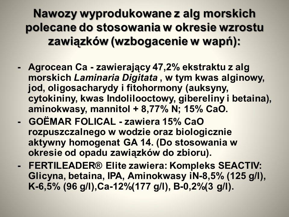 Nawozy wyprodukowane z alg morskich polecane do stosowania w okresie wzrostu zawiązków (wzbogacenie w wapń):