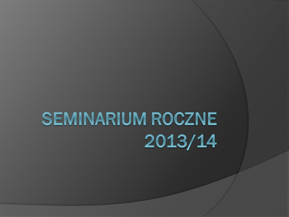 SEMINARIUM ROCZNE 2013/14