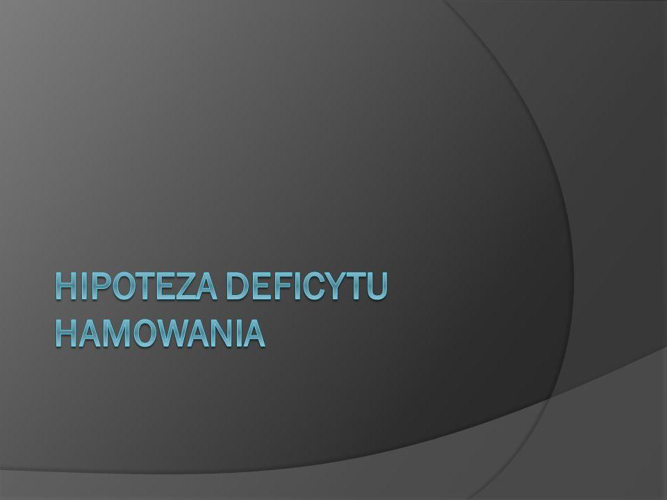 HIPOTEZA DEFICYTU HAMOWANIA
