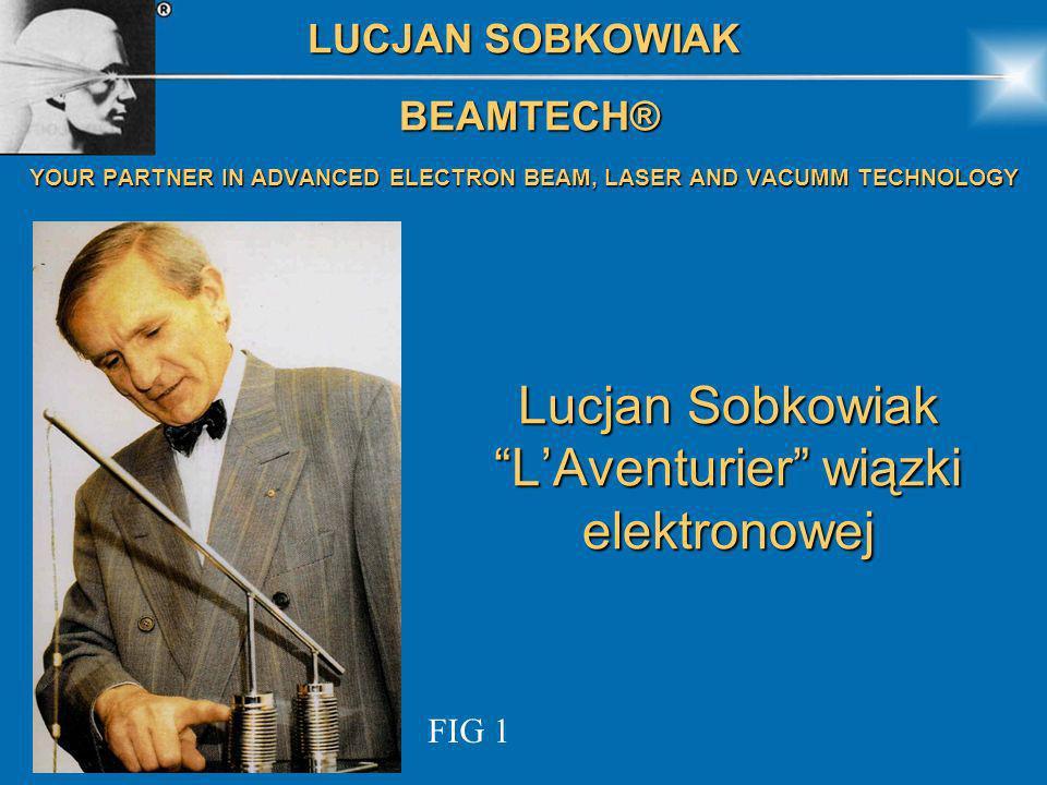 Lucjan Sobkowiak L'Aventurier wiązki elektronowej