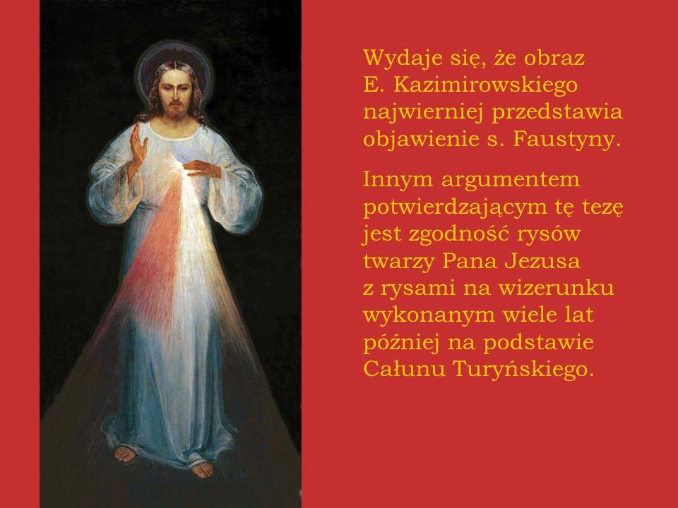 Wydaje się, że obraz E. Kazimirowskiego najwierniej przedstawia objawienie s. Faustyny.
