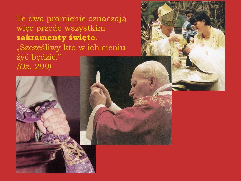 Te dwa promienie oznaczają więc przede wszystkim sakramenty święte