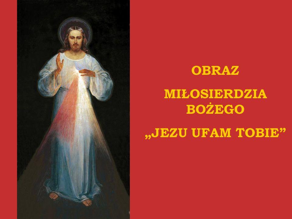 """OBRAZ MIŁOSIERDZIA BOŻEGO """"JEZU UFAM TOBIE"""
