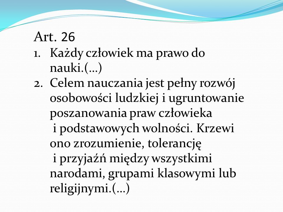 Art. 26 Każdy człowiek ma prawo do nauki.(…)