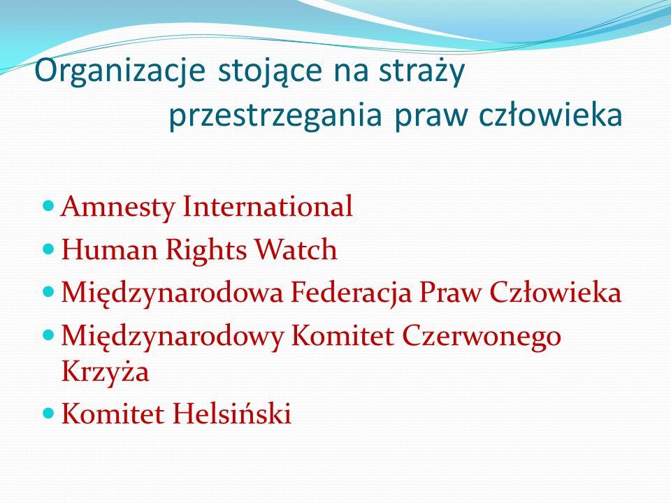 Organizacje stojące na straży przestrzegania praw człowieka