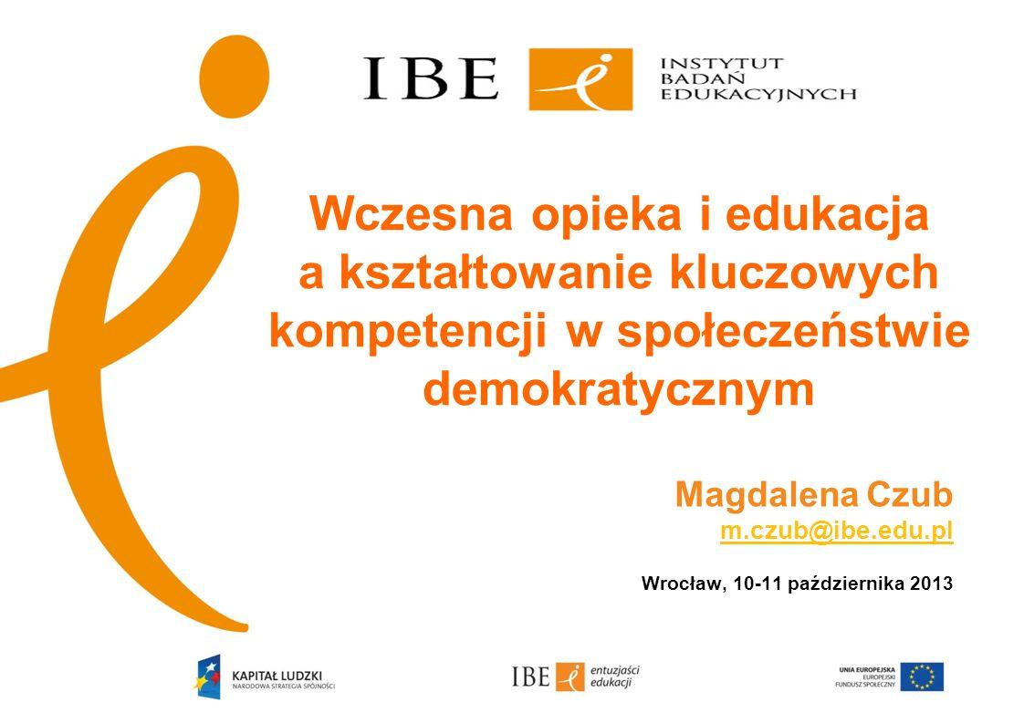 Magdalena Czub m.czub@ibe.edu.pl Wrocław, 10-11 października 2013