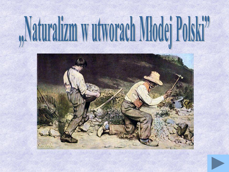"""""""Naturalizm w utworach Młodej Polski"""