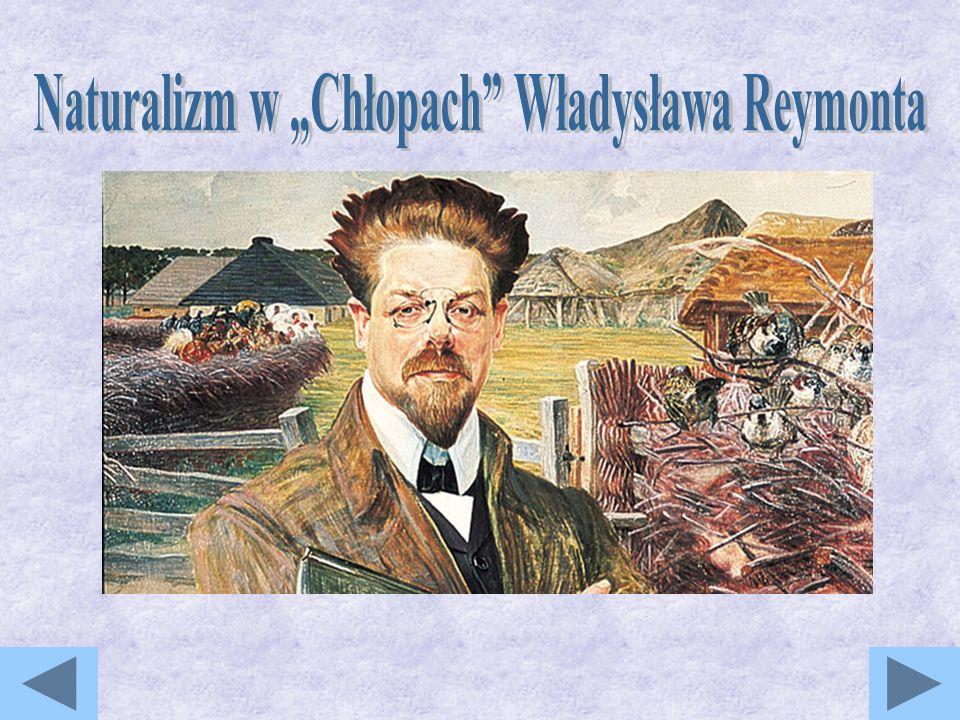 """Naturalizm w """"Chłopach Władysława Reymonta"""