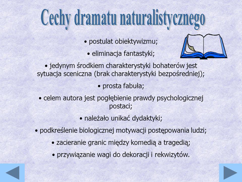 Cechy dramatu naturalistycznego