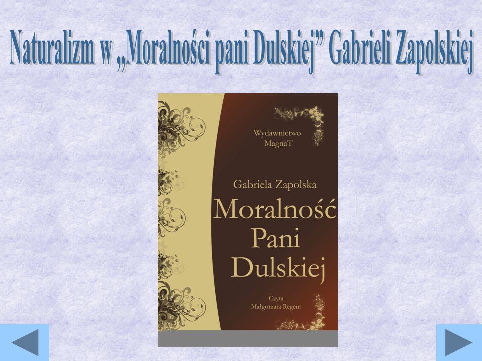 """Naturalizm w """"Moralności pani Dulskiej Gabrieli Zapolskiej"""