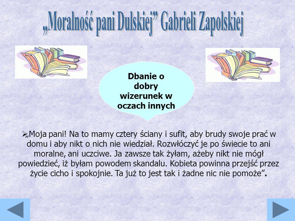 """""""Moralność pani Dulskiej Gabrieli Zapolskiej"""