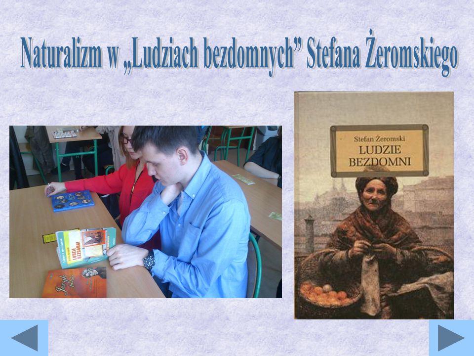 """Naturalizm w """"Ludziach bezdomnych Stefana Żeromskiego"""
