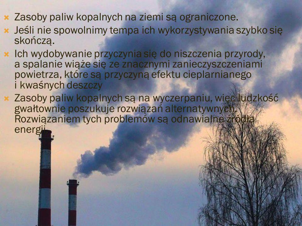 Zasoby paliw kopalnych na ziemi są ograniczone.