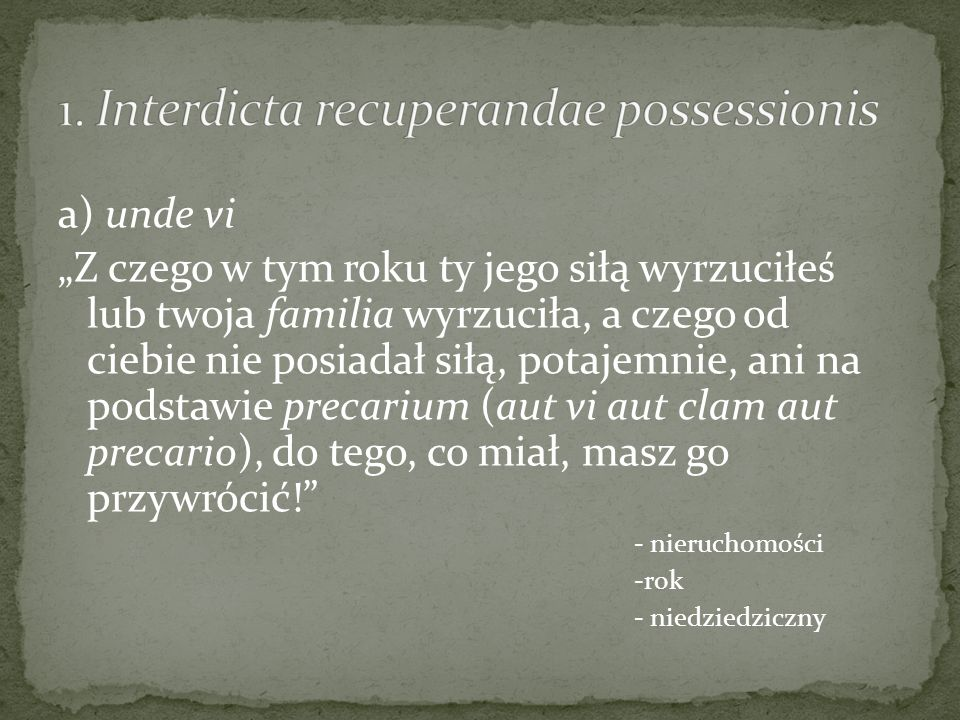1. Interdicta recuperandae possessionis