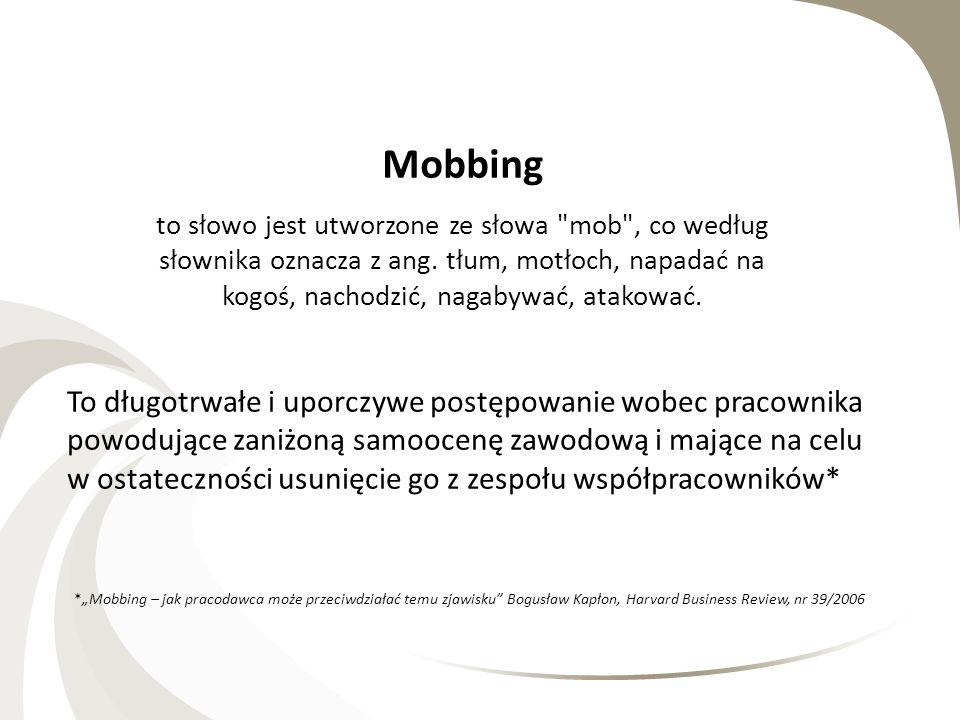 Mobbing MOBBING W PRACY