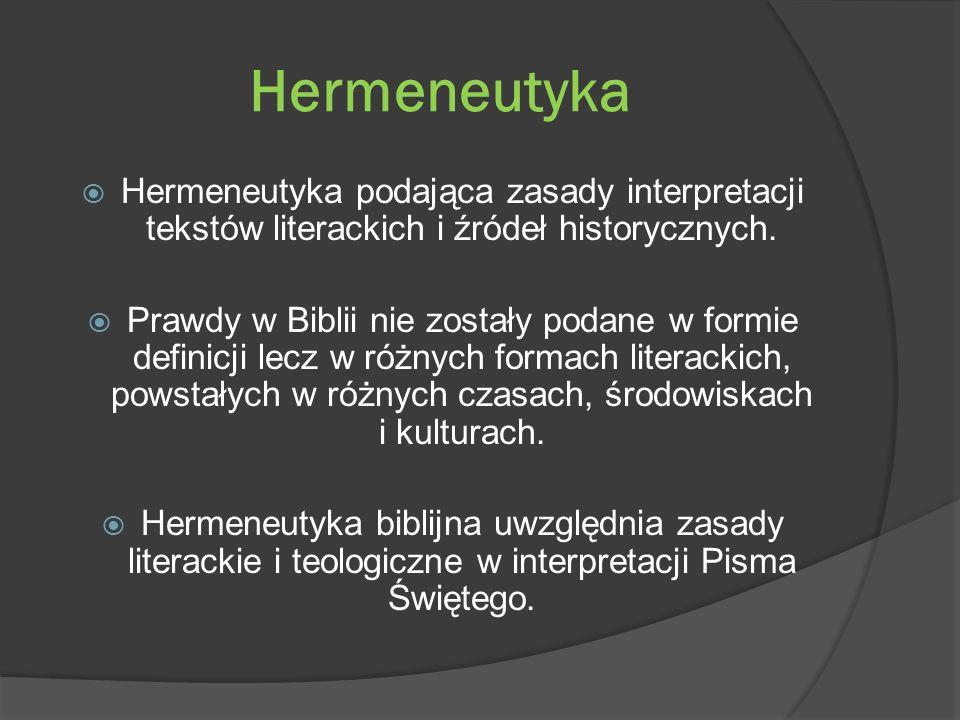 Hermeneutyka Hermeneutyka podająca zasady interpretacji tekstów literackich i źródeł historycznych.
