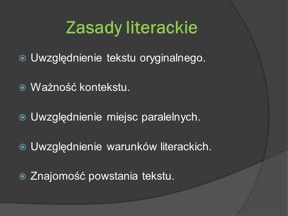 Zasady literackie Uwzględnienie tekstu oryginalnego.