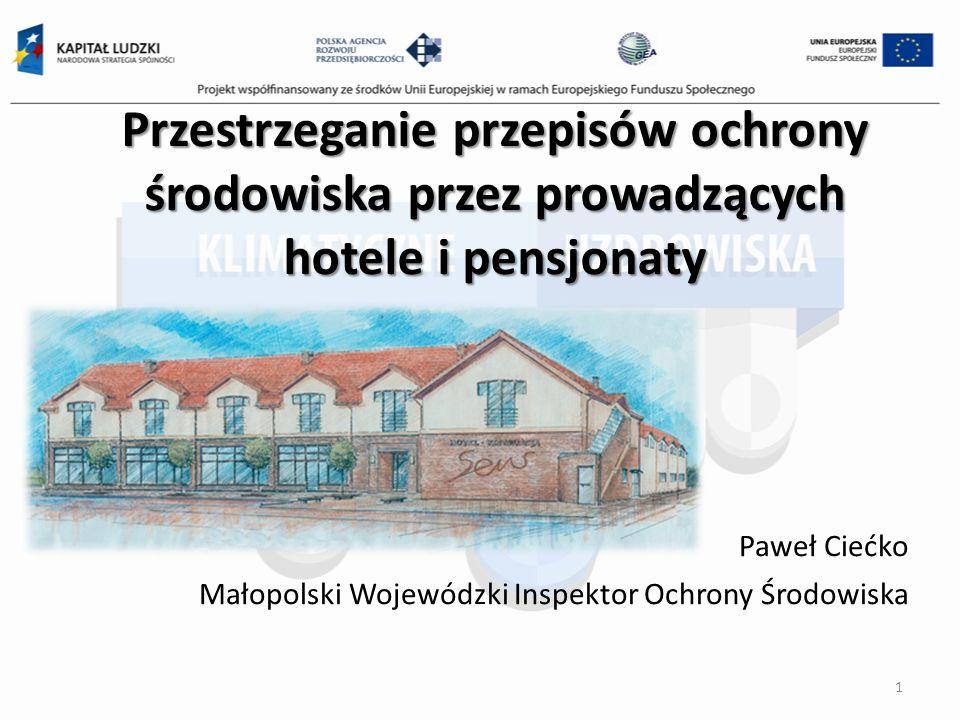 Paweł Ciećko Małopolski Wojewódzki Inspektor Ochrony Środowiska