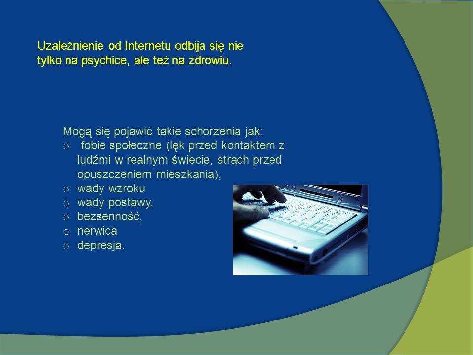 Uzależnienie od Internetu odbija się nie tylko na psychice, ale też na zdrowiu.