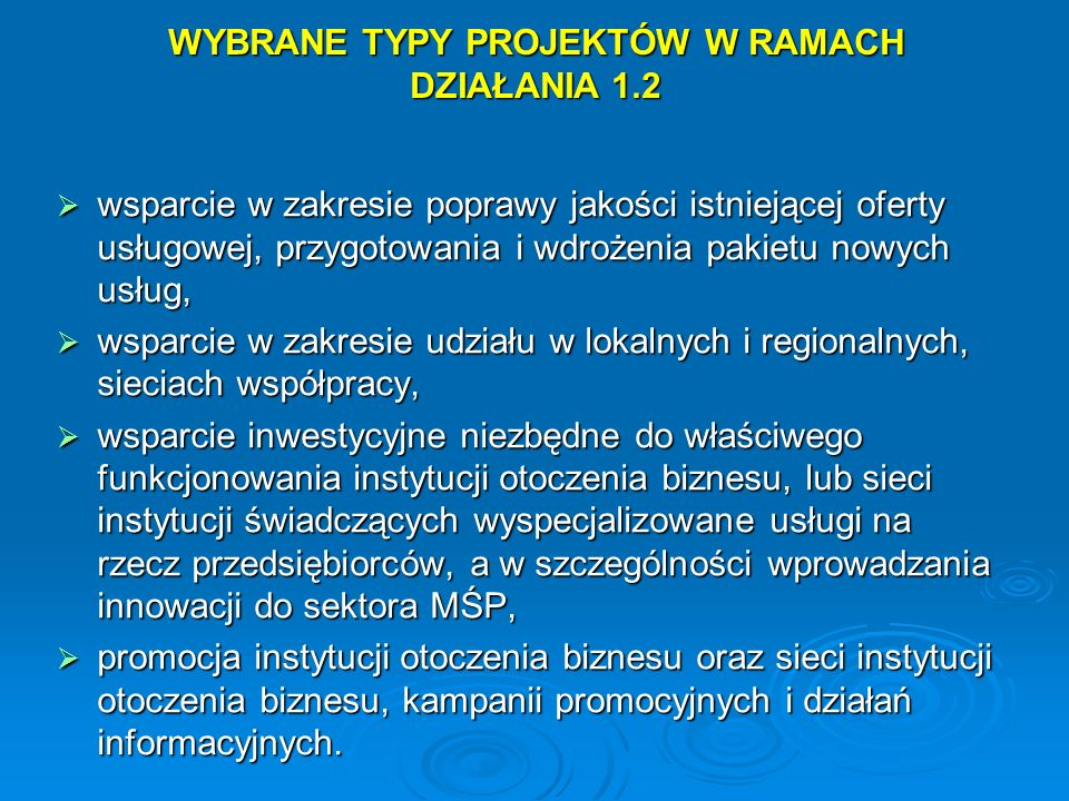 WYBRANE TYPY PROJEKTÓW W RAMACH DZIAŁANIA 1.2