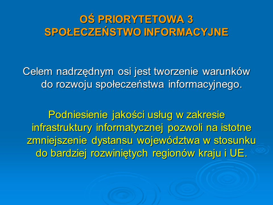 OŚ PRIORYTETOWA 3 SPOŁECZEŃSTWO INFORMACYJNE