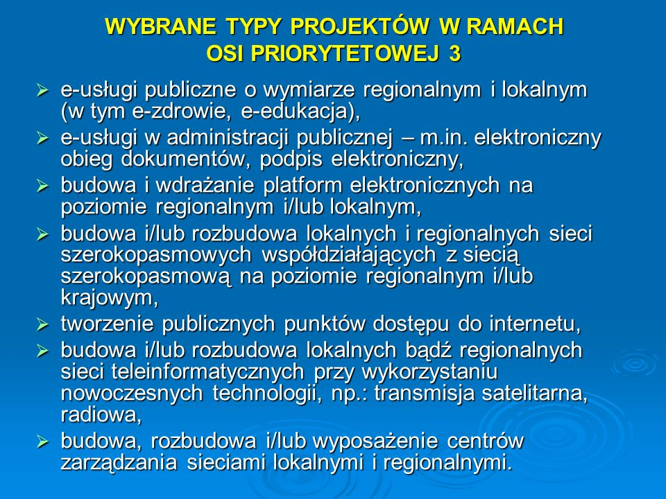 WYBRANE TYPY PROJEKTÓW W RAMACH OSI PRIORYTETOWEJ 3
