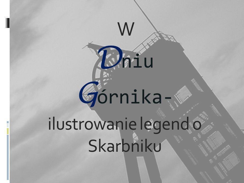 W Dniu Górnika- ilustrowanie legend o Skarbniku
