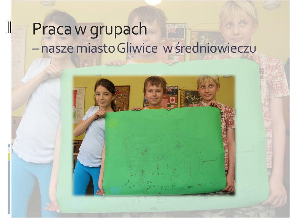 Praca w grupach – nasze miasto Gliwice w średniowieczu