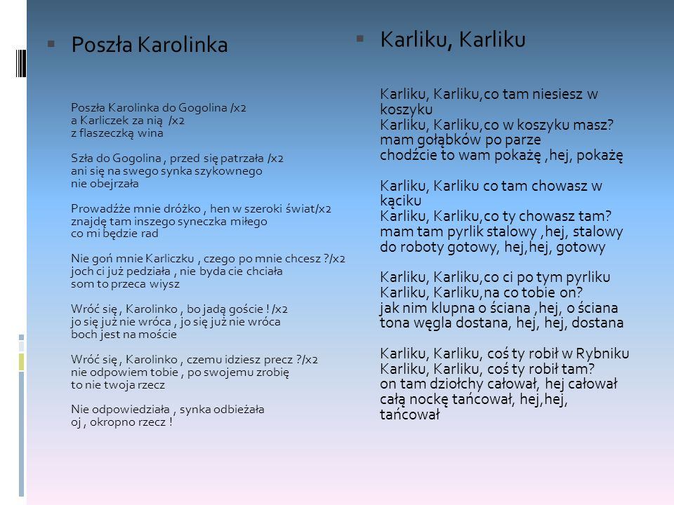 Karliku, Karliku Poszła Karolinka