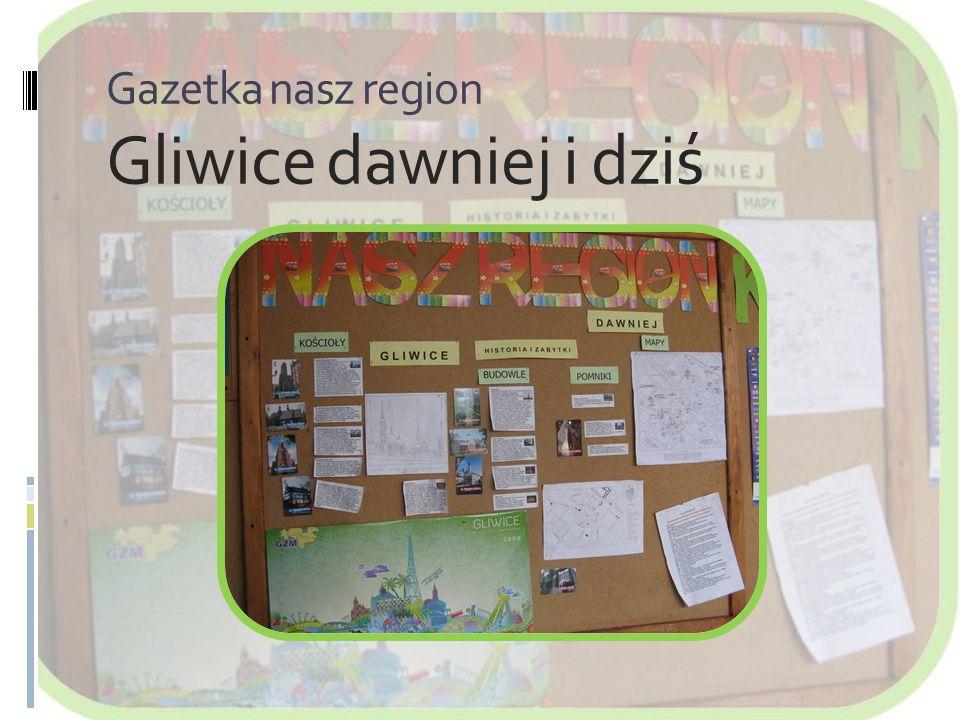 Gazetka nasz region Gliwice dawniej i dziś
